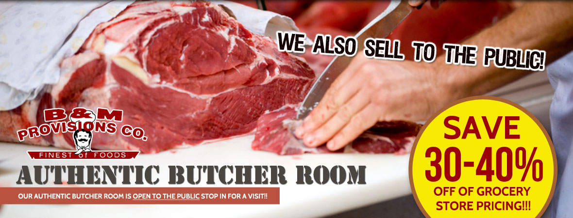 AUTHENTIC BUTCHER ROOM! SAVE 30-40% OFF OF GROCERY STORE PRICING!!! OPEN TO THE PUBLIC!!